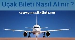 Uçak Bileti Nasıl Alınır ?