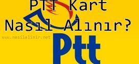PTT Kart Nasıl Alınır ?