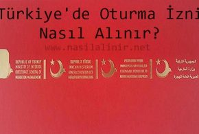 Türkiye'de Oturma İzni Nasıl Alınır ?